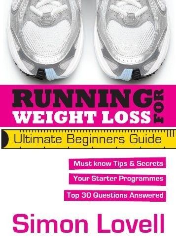 Running For Weight Loss - Ultimate Beginners Running Guide by maude