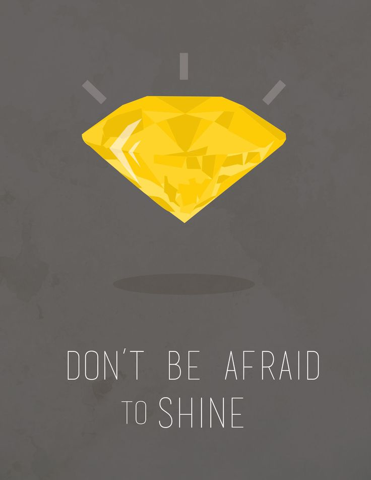 Don't be afraid to Shine