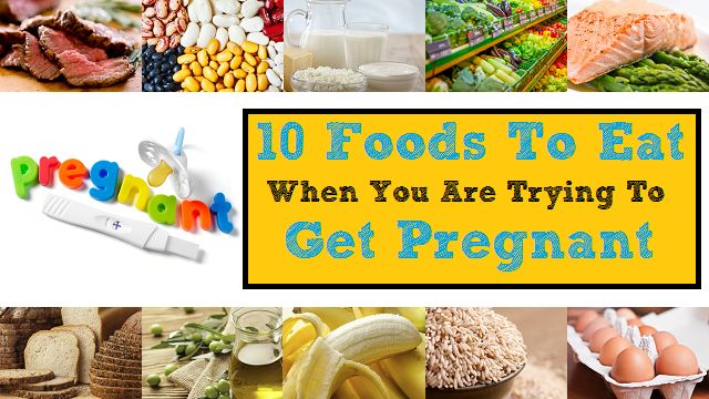 http://www.momvelous.com/10-foods-to-eat-when-you-are-trying-to-get-pregnant …  10 Foods To Eat When You Are Trying To Get Pregnant.