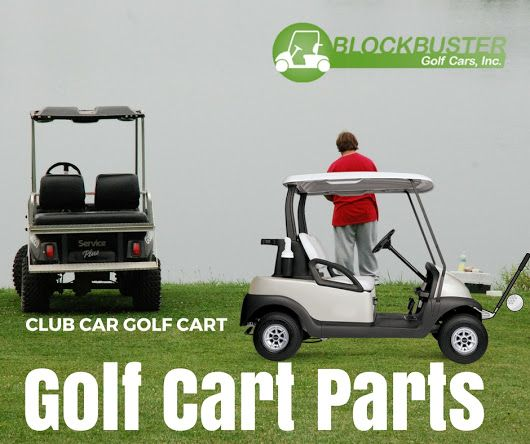Buying Golf Cart Parts For Club Car - by Blockbuster Golf