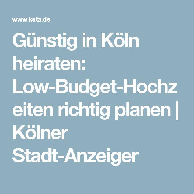 Günstig in Köln heiraten: Low-Budget-Hochzeiten richtig planen | Kölner Stadt-Anzeiger