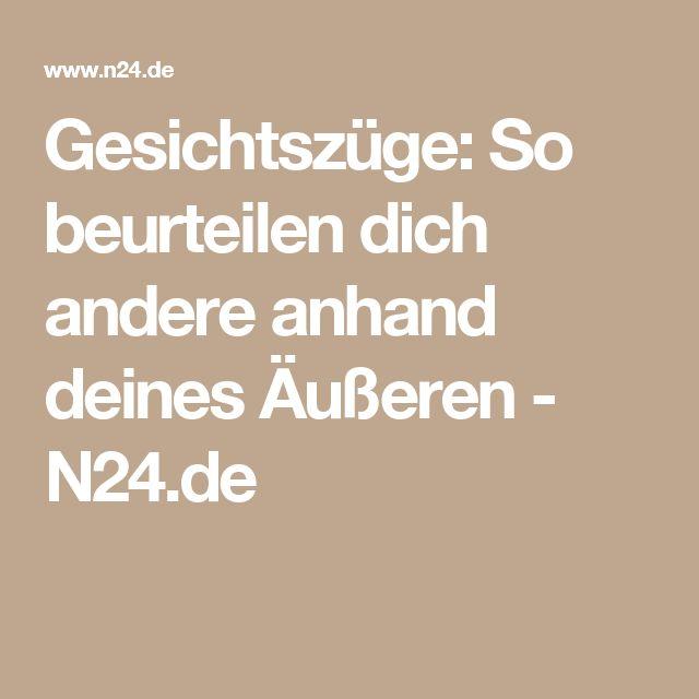 Gesichtszüge: So beurteilen dich andere anhand deines Äußeren - N24.de