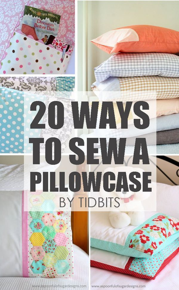 20 Ways to Sew a Pillowcase! These are great #beginning #sewing projects.