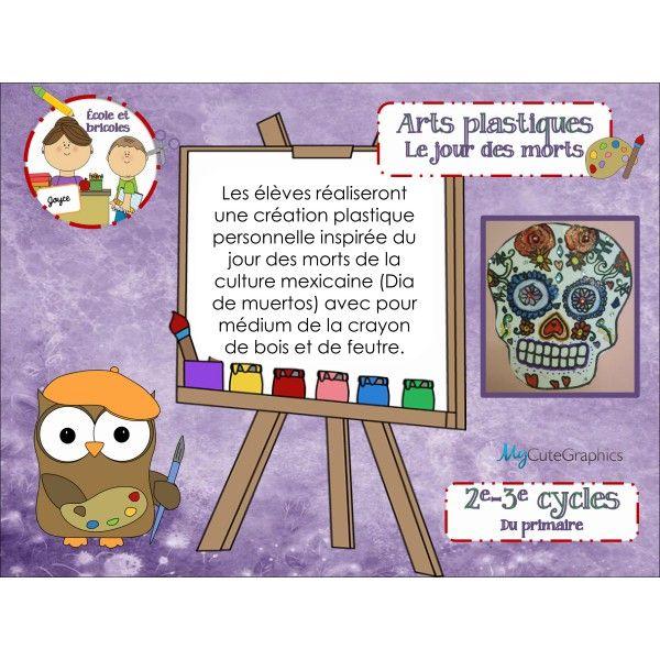 Arts-Le jour des morts Projet sur cette célèbre fête mexicaine. Intégration des…