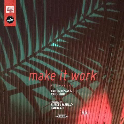 Anderson .Paak & Blended Babies ft. Asher Roth & Donnie Trumpet – Make It Work