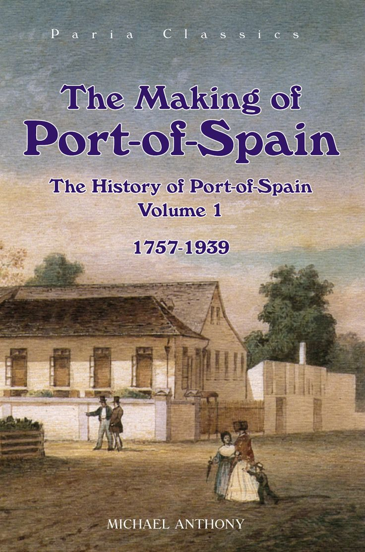 vintage of trinidad and tobago   In this book, Michael Anthony journeys through the early settlement ...