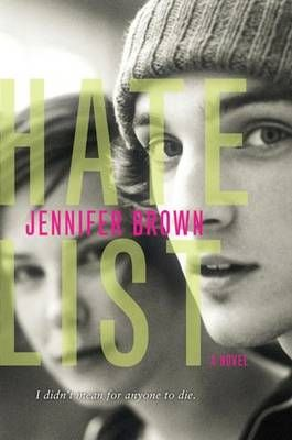 Hate List - Jennifer Brown  This book will make you cry and rethink your life and the way in which you relate to those around you.