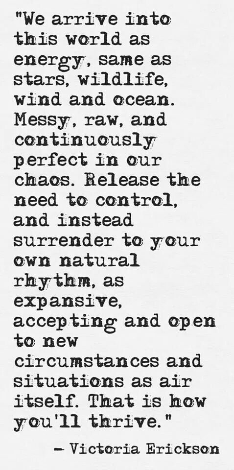 Surrender to what is natural and genuine in yourself.