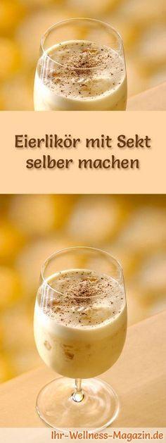 Eierlikör selber machen - Rezept: Eierlikör mit Sekt selber machen - so geht's ... #weihnachten