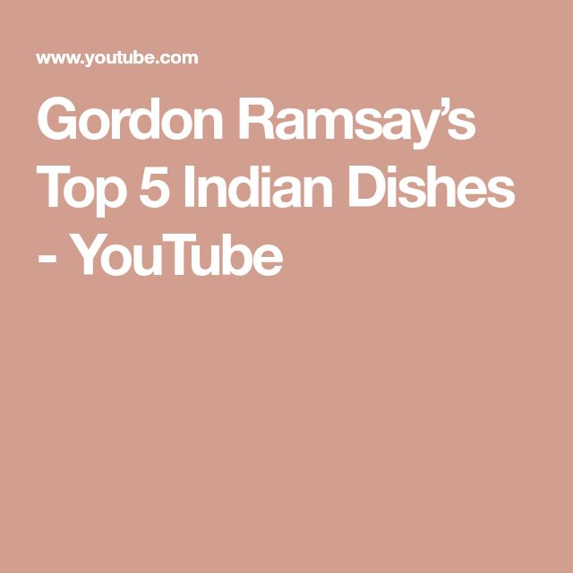 Gordon Ramsay's Top 5 Indian Dishes - YouTube