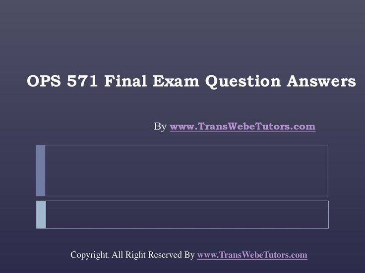 Find OPS 571 Final Exam Latest University of Phoenix homework help which contains entire course question and answers, etc. and remove every confusion about the subject by taking these tutorials. http://www.TransWebeTutors.com/ also provide Homework Assignment, Final Exam Study Guides, University of phoenix DQ, etc