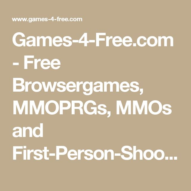 Games-4-Free.com - Free Browsergames, MMOPRGs, MMOs and First-Person-Shooters!