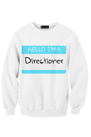 One Direction - HELLO I'M A DIRECTIONER sweatshirt<< need!!!<<< TAKE ME TO THIS ITEM