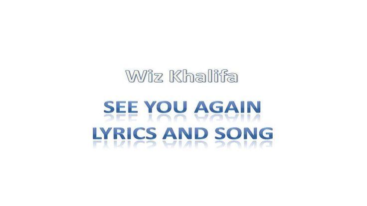 Wiz Khlaifa : See You Again [ Lyrics Music Song ]