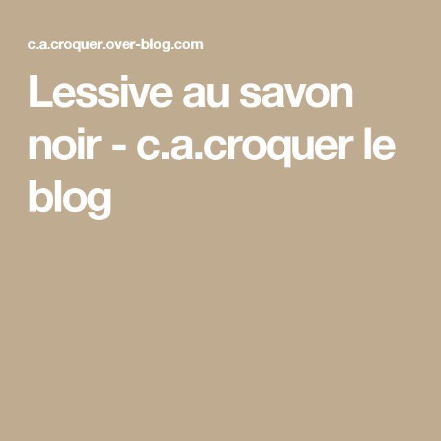 Lessive au savon noir -  c.a.croquer le blog