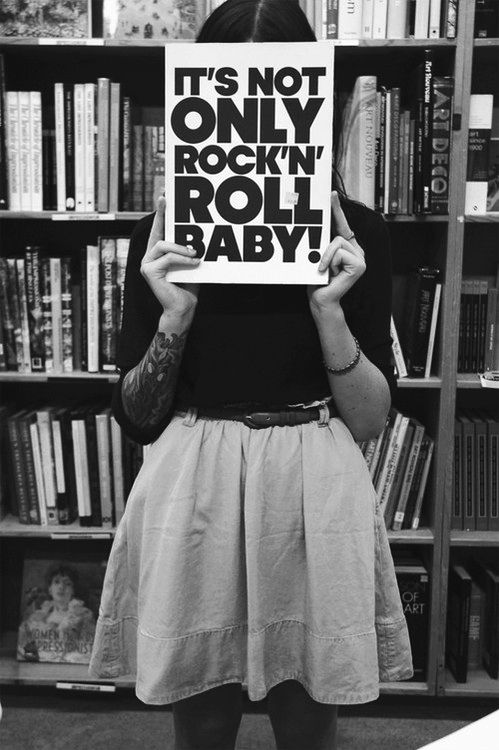 It's not only rock 'n' roll baby! | library | funny | book | fact | rock | music | life style | reading | words