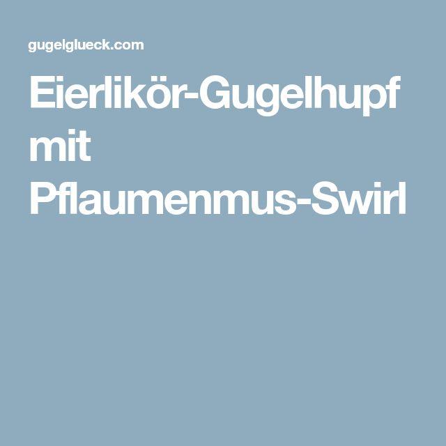 Eierlikör-Gugelhupf mit Pflaumenmus-Swirl