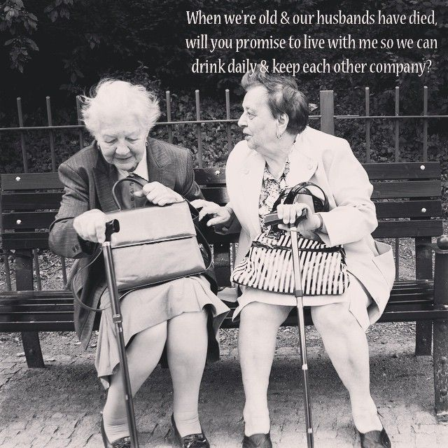 Two Old Ladies Funny Quote Old Lady Humor Old Friend