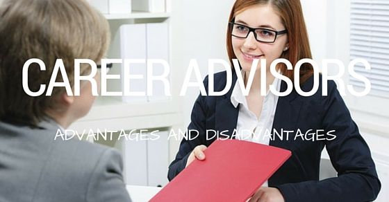 #Career Advisors Advantages and Disadvantages