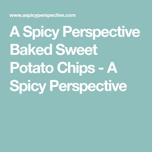 A Spicy Perspective Baked Sweet Potato Chips - A Spicy Perspective