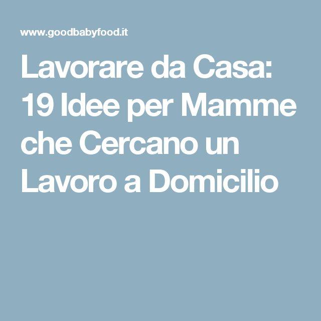 Lavorare da Casa: 19 Idee per Mamme che Cercano un Lavoro a Domicilio