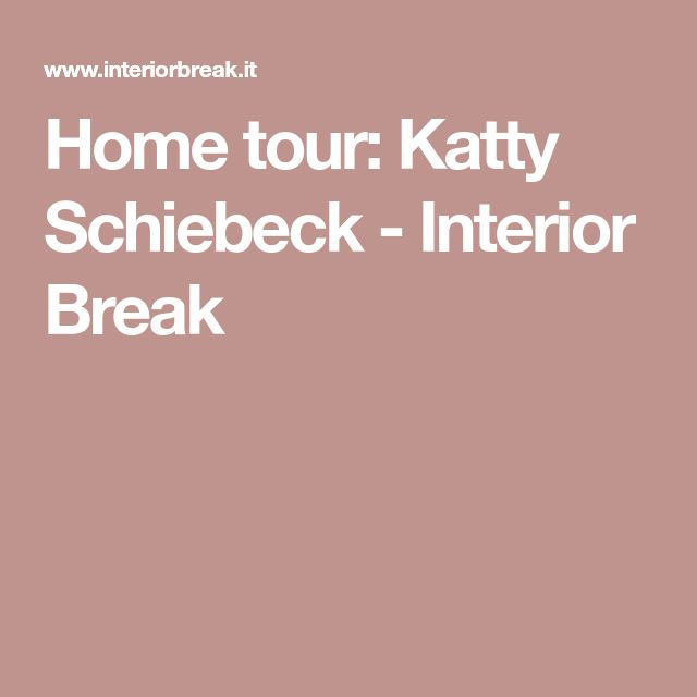 Home tour: Katty Schiebeck - Interior Break
