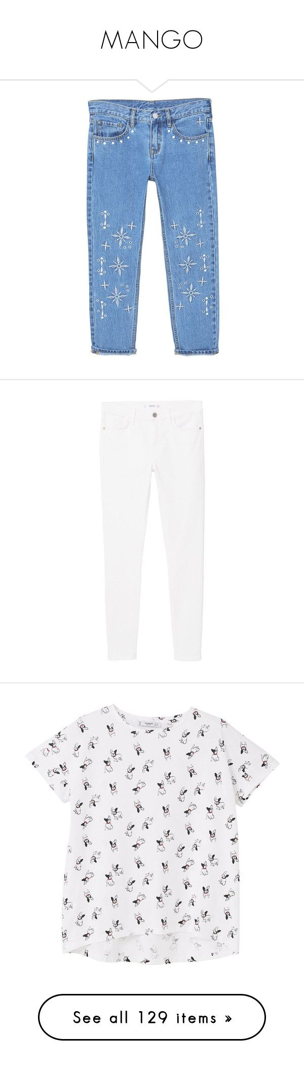 """""""MANGO"""" by littlewhitedaisy ❤ liked on Polyvore featuring mango, jeans, bottoms, relaxed fit jeans, embroidered jeans, embroidery jeans, relaxed jeans, mango jeans, women jeans and white jeans"""