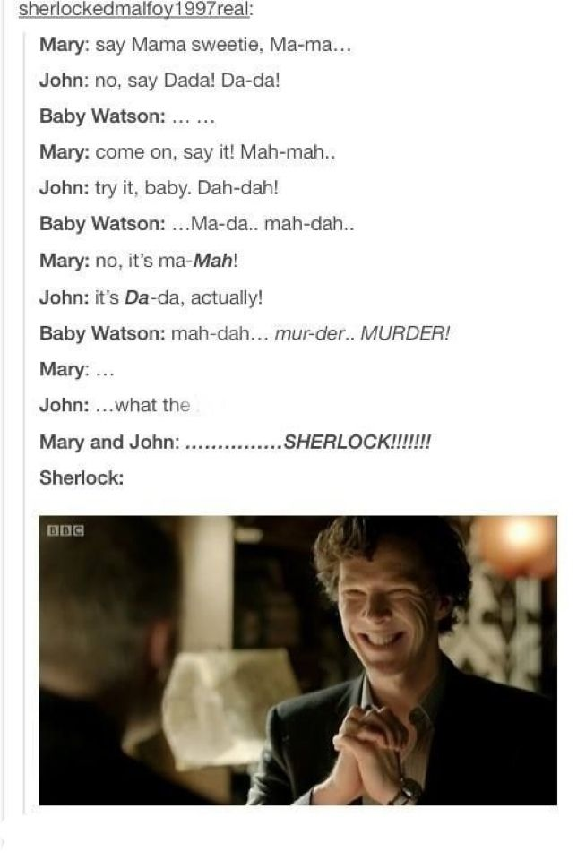 BBC Sherlock funny although.... in the original sherlock SPOILER (maybe) mary dies...