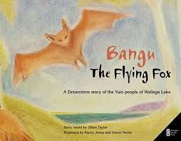A traditional book for five year old's. This beautifully illustrated story, from the Yuin people of Wallaga Lake, New South Wales, tells the tale of Bangu the Flying Fox, and the lesson she learns about sticking by her friends. With the permission of the elders of Wallaga Lake, their people's story is retold in this form so that children everywhere can share it and learn from it.