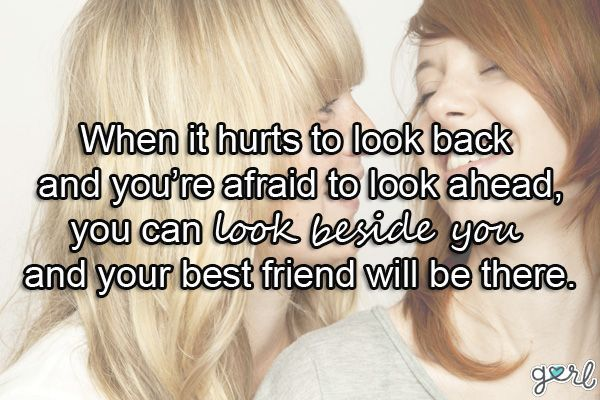 Best Friend Quotes for Girls   10 Quotes For Your Best Friend. I love this.