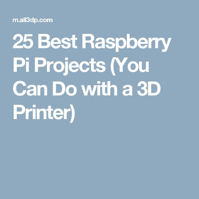 25 Best Raspberry Pi Projects (You Can Do with a 3D Printer)