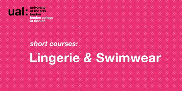 Starting Your Own Lingerie or Swimwear Label - London College of Fashion - UAL