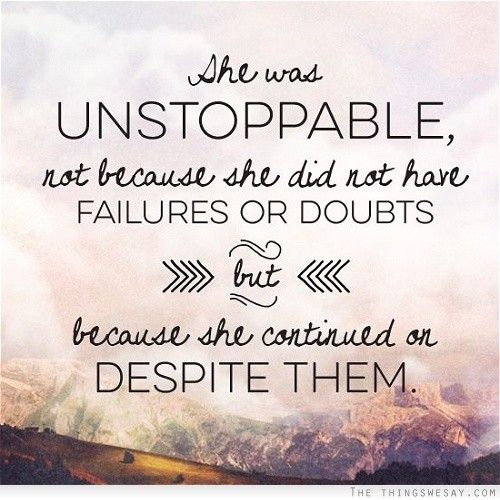 She Was Unstoppable Not Because She Did Not Have Failures