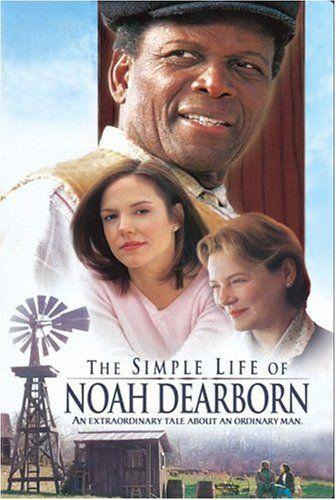 The Simple Life of Noah Dearborn: Sidney Poitier, Mary-Louise Parker, Dianne Wiest, George Newbern, Gordon Lonsdale, Joseph Conlan, Gregg Champion: Movies & TV