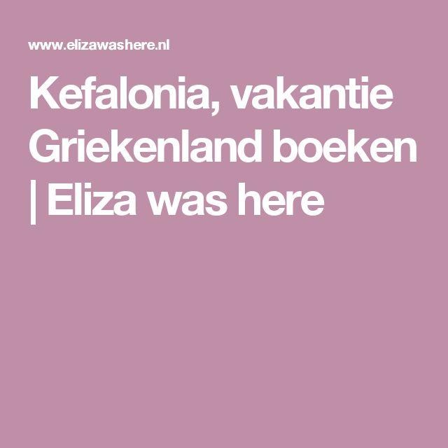 Kefalonia, vakantie Griekenland boeken | Eliza was here