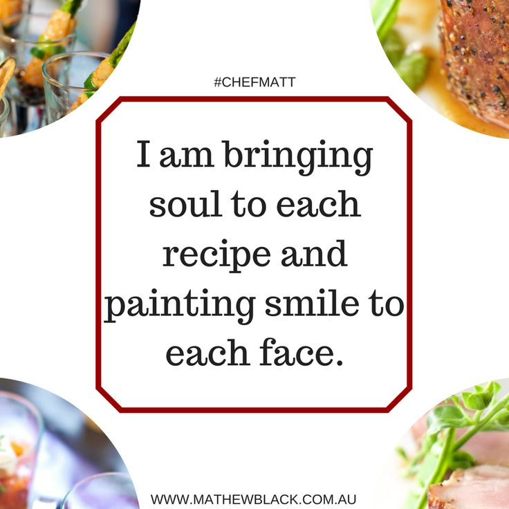 As a chef, I am bringing soul to each recipe and painting smile to each faces. #chefmatt #legacy #quotes #hireachef #hustle