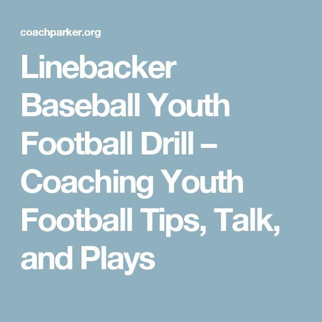 Linebacker Baseball Youth Football Drill – Coaching Youth Football Tips, Talk, and Plays