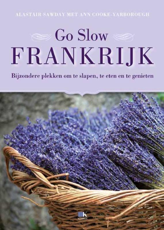 Go slow Frankrijk - Alastair  Sawday
