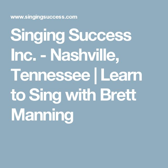 Singing Success Inc. - Nashville, Tennessee | Learn to Sing with Brett Manning