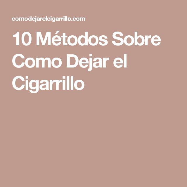 10 Métodos Sobre Como Dejar el Cigarrillo