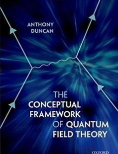 The Conceptual Framework of Quantum Field Theory free download by Anthony Duncan ISBN: 9780199573264 with BooksBob. Fast and free eBooks download.  The post The Conceptual Framework of Quantum Field Theory Free Download appeared first on Booksbob.com.