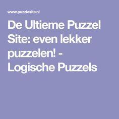 De Ultieme Puzzel Site: even lekker puzzelen! - Logische Puzzels
