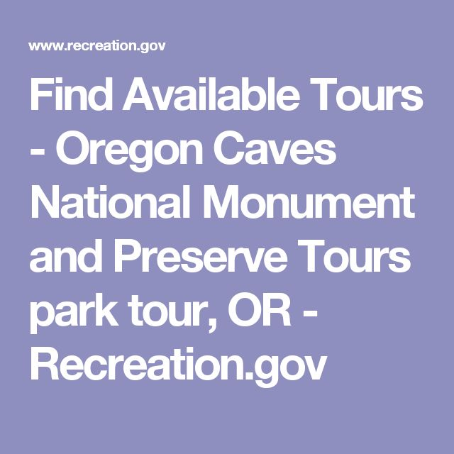 Find Available Tours - Oregon Caves National Monument and Preserve Tours park tour, OR - Recreation.gov