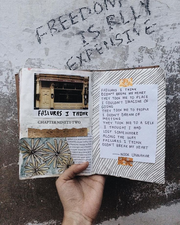 'failures i think  didn't break my heart they took me to places i couldn't imagine of going they took me to people i didn't dream of meeting  they took me to a self i thought i had lost somewhere  along the way failures i think  didn't break my heart' — failures, i think // art journal + poetry