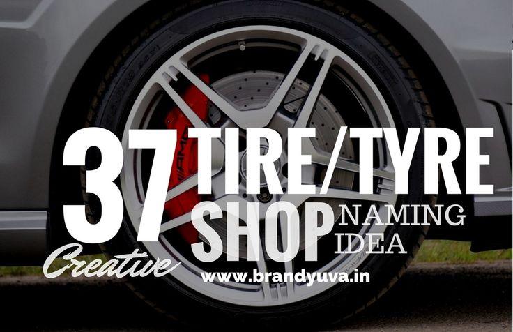 37 Unique Tire/Tyre Shop Names Idea | Brandyuva.in