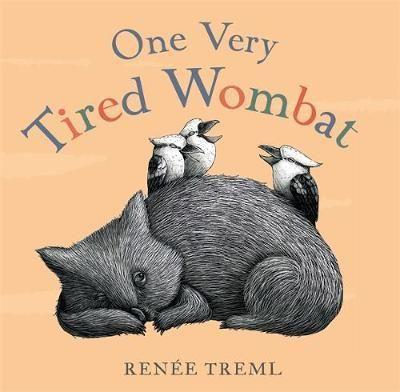 One Very Tired Wombat - Renee Treml