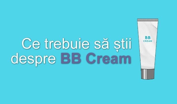 Ce trebuie să știi despre BB Cream