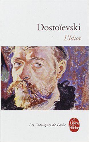 Amazon.fr - L'Idiot - Fedor Mikhaïlovitch Dostoïevski, Gabriel Arout - Livres