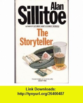 The Storyteller (9780586065198) Alan Sillitoe , ISBN-10: 0586065199  , ISBN-13: 978-0586065198 ,  , tutorials , pdf , ebook , torrent , downloads , rapidshare , filesonic , hotfile , megaupload , fileserve