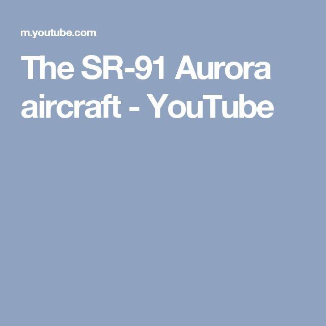 The SR-91 Aurora aircraft - YouTube